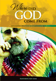 Where Did God Come From?: Video download