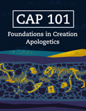 CAP 101 - Foundations in Creation Apologetics (Answers Education Online): With CEU's