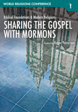World Religions Conference - Sharing the Gospel with Mormons: Video Download