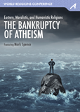 World Religions Conference - The Bankruptcy of Atheism: Video Download