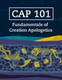 CAP 101 - Fundamentals of Creation Apologetics (Answers Education Online): With CEU's