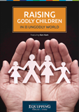Equipping Families to Stand: Raising Godly Children in an Ungodly World: Video Download