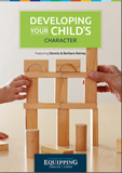 Equipping Families to Stand: Developing Your Child's Character: Video Download