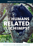 Answering Atheists: Are Humans Related to Chimps?: Video Download