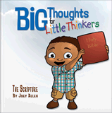 Big Thoughts for Little Thinkers: The Scripture: eBook