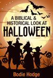 A Biblical and Historical Look At Halloween: eBook