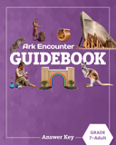 Ark Encounter Educational Guide - Grades 7-Adult Answer Key: PDF
