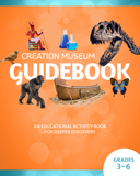 Creation Museum Educational Guide - Grades 3-6 Student: PDF