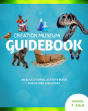 Creation Museum Educational Guide - Grades 7-Adult Student: PDF