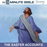 The 10 Minute Bible Journey Easter Accounts