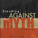 Standing Against the Myth Audio Series