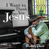 Buddy Davis: I Want to Thank You, Jesus: MP3