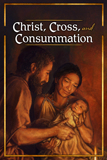 Christ, Cross, and Consummation Tract: 25 Pack
