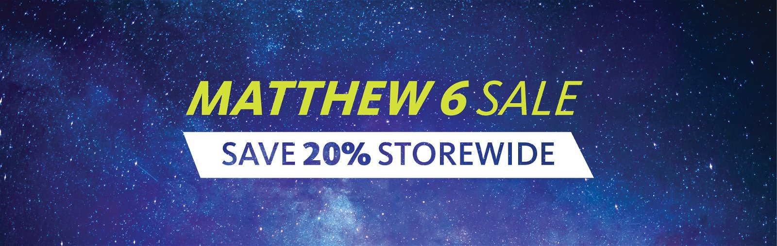 Final Day of MATTHEW 6 SALE!